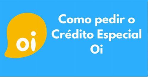 Como pedir crédito especial na Oi?