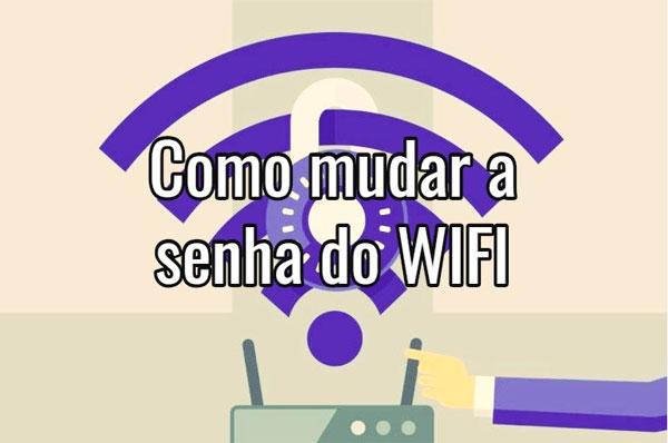 Dicas para mudar a senha do seu WiFi